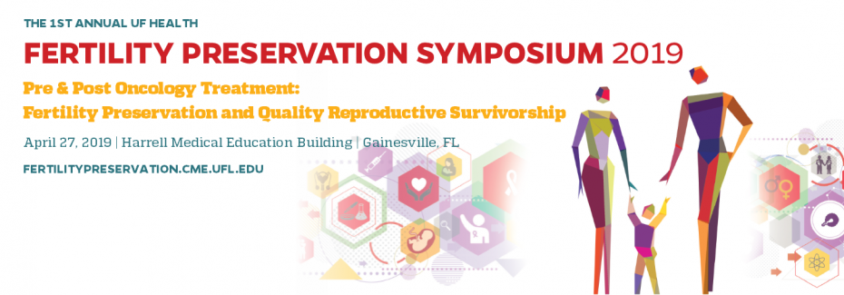 First Annual UF Health Fertility Preservation Symposium, Pre & Post Oncology Treatment: Fertility Preservation and Quality Reproductive Survivorship logo